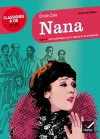 Emile Zola - Nana (1880) - Suivi d'une anthologie sur la figure de la prostituée.