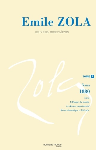 Emile Zola - Oeuvres complètes - Tome 9, Nana (1880).