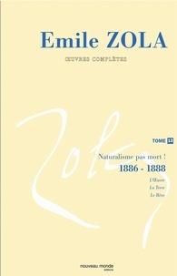 Emile Zola - Oeuvres complètes - Tome 13, Naturalisme, pas mort ! (1886-1888).