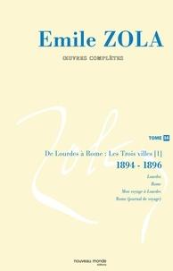 Emile Zola - Oeuvres complètes - Tome 16, Lourdes ; Rome ; Mon voyage à Lourdes ; Mon voyage à Rome ; Correspondance.