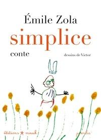 Emile Zola et  Victor - Simplice.