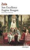 Emile Zola - Son Excellence Eugène Rougon.
