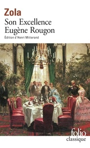Emile Zola - Son Excellence Eugène Rougon.