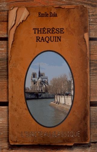 Thérèse Raquin Edition en gros caractères
