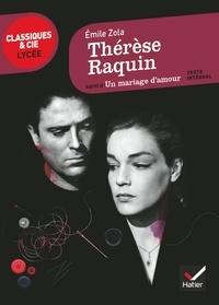 Emile Zola - Thérèse Raquin suivi d'Un mariage d'amour.