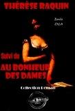 Emile Zola - Thérèse Raquin (suivi de Au bonheur des dames) - édition intégrale.
