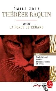 Emile Zola - Thérèse Raquin - Dossier thématique : la force du regard.