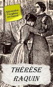 Emile Zola - Thérèse Raquin - Apprendre l' anglais en lisant.