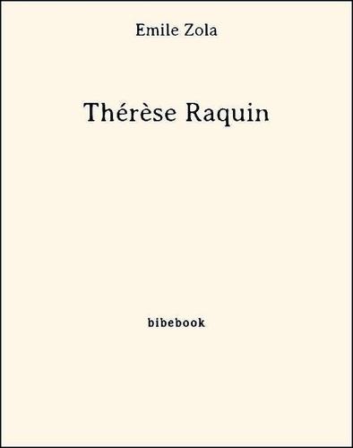 Thérèse Raquin - Emile Zola - 9782824702568 - 0,00 €