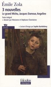 Emile Zola - Trois nouvelles : Le grand Michu ; Jacques Damour ; Angeline.