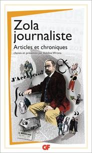 Emile Zola - Zola journaliste - Articles et chroniques.