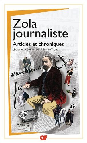 Zola journaliste. Articles et chroniques