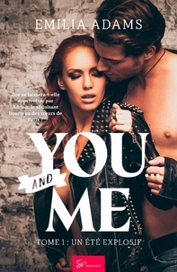 Emilia Adams - You… and Me - Tome 1 - Un été explosif.