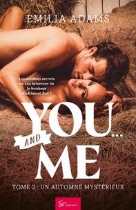 Emilia Adams - You… and Me - Tome 2 - Un automne mystérieux.