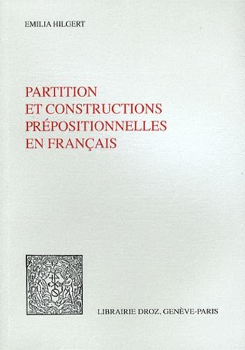 Emilia Hilgert - Partition et constructions prépositionnelles en français.