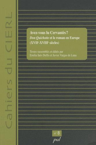 Emilia Inés Deffis et Javier Vargas de Luna - Avez-vous lu Cervantès ? - Don Quichotte et le roman en Europe (XVIIe-XVIIIe siècles).