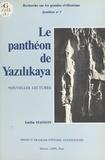 Emilia Masson - Le panthéon de Yazilikaya : nouvelles lectures.