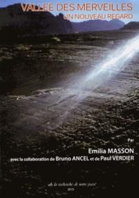 Emilia Masson et Bruno Ancel - Vallée de merveilles - Un nouveau regard.
