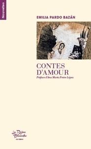 Emilia Pardo Bazan - Contes d'amour - Nouvelles.