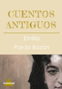 Emilia Pardo Bazan - Cuentos antiguos.
