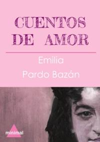 Emilia Pardo Bazan - Cuentos de amor.