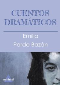 Emilia Pardo Bazan - Cuentos dramáticos.