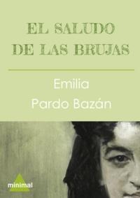 Emilia Pardo Bazan - El saludo de las brujas.