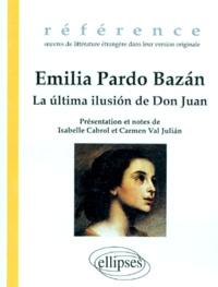 Emilia Pardo Bazan - La Âultima ilusiÂon de Don Juan. suivi de El décimo. La flor seca. La cabellera de Laura....