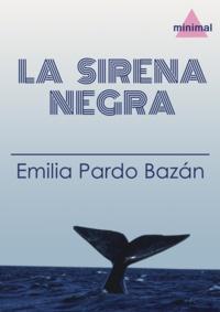 Emilia Pardo Bazan - La sirena negra.