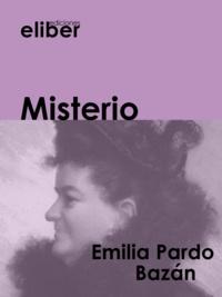 Emilia Pardo Bazan - Misterio.