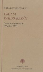 Emilia Pardo Bazan - Obras completas, XI - Cuentos dispersos, I (1865-1910).