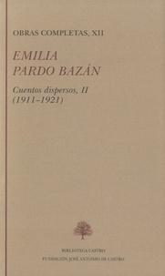 Emilia Pardo Bazan - Obras Completas, XII - Cuentos dispersos, II (1911-1921).