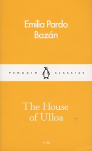 Emilia Pardo Bazan - The House of Ulloa.