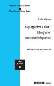 Emilia Schijman - A qui appartient le droit ? - Ethnographier une économie de pauvreté.
