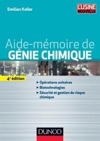Emilian Koller - Aide-mémoire de génie chimique - 4e éd..