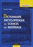 Emilian Koller - Dictionnaire encyclopédique des sciences des matériaux.