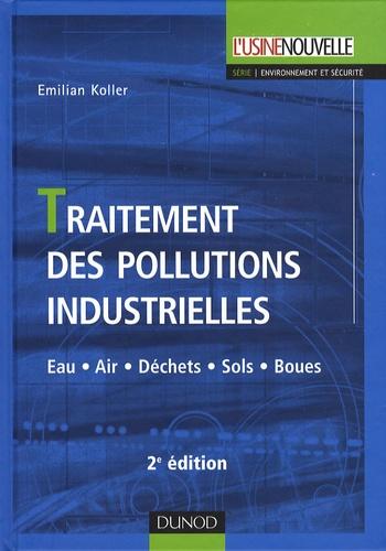 Emilian Koller - Traitement des pollutions industrielles - Eau, air, déchets, sols, boues.