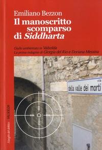 Emiliano Bezzon - Il manoscritto scomparso di Siddharta - La prima indagine di Giogia del Rio e Doriana Messina.