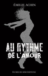 Emilie Achin - Au rythme de l'amour.
