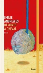 Emilie Andrewes - Déments à cheval.