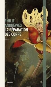 Emilie Andrewes - La séparation des corps.