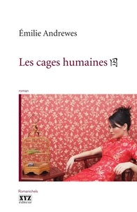 Emilie Andrewes - Les cages humaines.