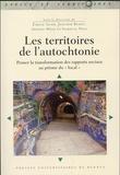 """Emilie Aunis et Joachim Benet - Les territoires de l'autochtonie - Penser la transformation des rapports sociaux au prisme du """"local""""."""