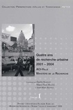 Emilie Bajolet et Marie-Flore Mattei - Quatre ans de recherche urbaine 2001-2004 en 2 volumes.
