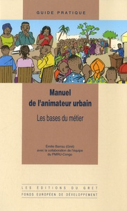 Emilie Barrau - Manuel de l'animateur urbain - Les bases du métier.