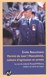 Emilie Beauchesne - Permis de tuer ? Masculinité, culture d'agression et armée.
