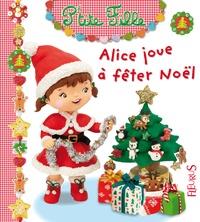 Emilie Beaumont et Nathalie Bélineau - Alice joue à fêter Noël.