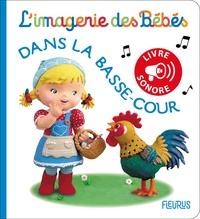 Emilie Beaumont et Christelle Mekdjian - Dans la basse-cour - Livre sonore.