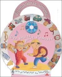 Emilie Beaumont et Nathalie Bélineau - Des bruits pour s'amuser. 1 CD audio