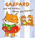 Emilie Beaumont et Valéria Eude - Gaspard est en colère contre ses frères !.